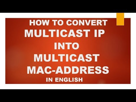 How to Convert Multicast IP Address into Multicast  MAC Address