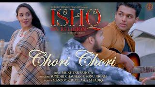 CHORI CHORI - ISHQ My Religion | Sunidhi Chauhan Sonu Nigam | Mukhtar Sahota | Punjabi Romantic Song