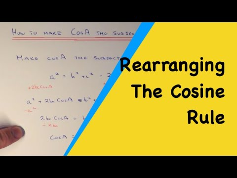 How To Rearrange The Cosine Rule Formula To Make CosA The Subject For Finding Angles.