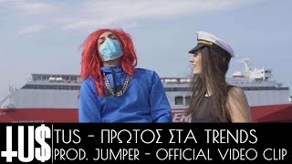 Tus - Πρώτος Στα Trends Prod. Jumper - Official Video Clip