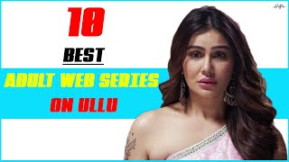 Top 10 Indian Adult Web Series On Ullu | You Must Watch | Hot Web Series😍 | Hitflix
