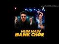 Download Hum Hain Bank Chor Full Audio MP3,3GP,MP4
