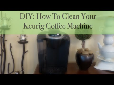 DIY: How To Clean Your Keurig Coffee Machine