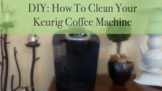 Diy How To Clean Your Keurig Coffee Machine
