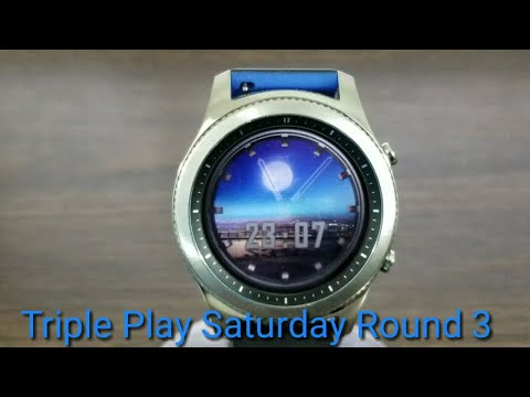 Gear S3 Triple Play Saturday Round 3