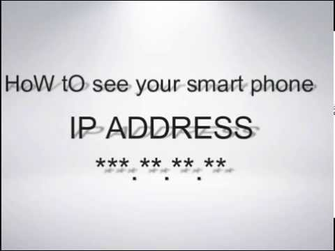 How To See Your Smart Phone's IP Address