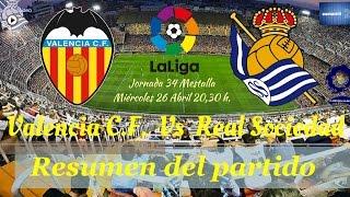 Valencia C.F. 2-3 Real Sociedad (Amplio Resumen) Jornada 34 LaLiga.
