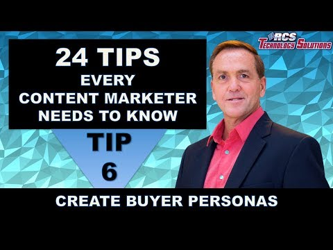 Content Marketing, Tip #6 Create Buyer Personas, of 24 Tips Every Content Marketer Needs To Know
