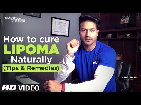 What Is Lipoma (लाइपोमा) ?  How to cure LIPOMA Naturally | Tips by Guru Mann
