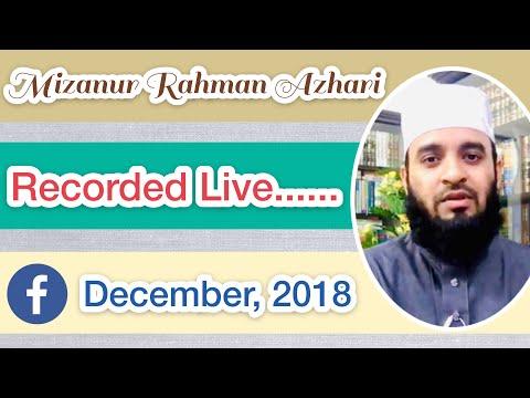 Mizanur Rahman Azhari Facebook Live December 2018