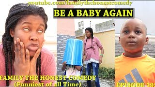 BE A BABY AGAIN (Family The Honest Comedy) (Episode 195)