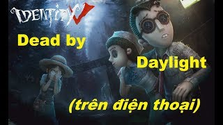 Identity V - Game kinh dị Dead by Daylight trên Mobile