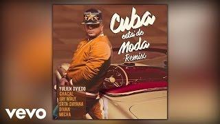 Yulien Oviedo - Cuba está de Moda (Remix) ft. Micha, Chacal, Divan, La Senorita Dayana, Jay Maly