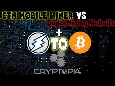 ETN Mobile Mining vs Supermining.Website  and How to convert ETN to BTC to Crypto Wallet