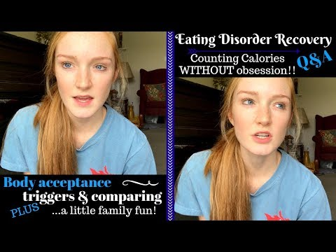 Random Recovery Q&A// Comparing, Triggers, Body Image + Calorie Obsession?!