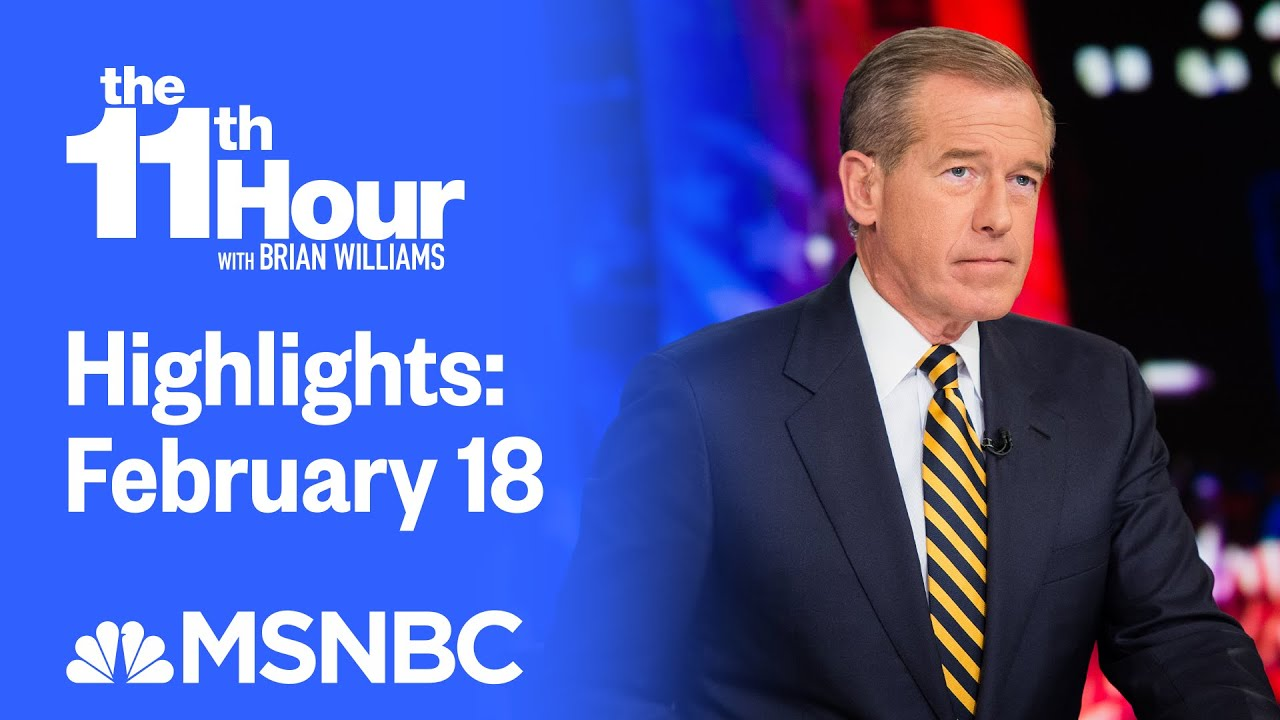 Watch The 11th Hour With Brian Williams Highlights: February 18 | MSNBC