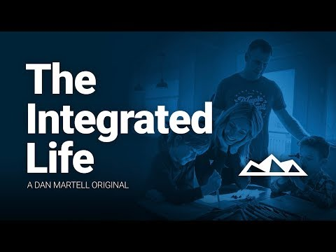 THE INTEGRATED LIFE   Dan Martell Original (Micro-Doc)
