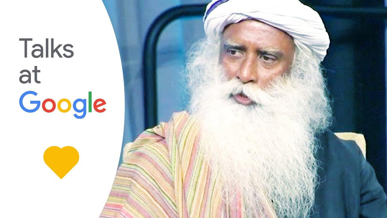 Sadhguru   Developing an Inclusive Consciousness   Talks at Google
