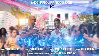 Ami Goenkar   Konkani Party Song   Goan Anthem   Mark Revlon   Waking Grunt   Amod Mardolkar Prod.