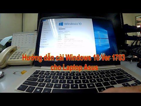 Hướng dẫn cài Windows 10 Ver 1703 cho Laptop bằng USB Boot