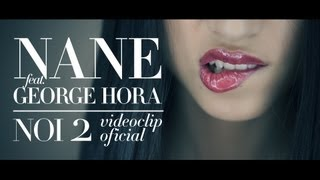 Download Nane feat. George Hora - NOI 2 [Videoclip Oficial]