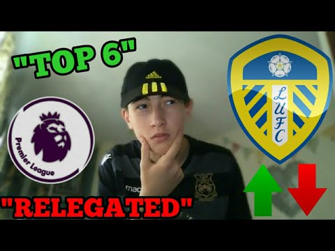 PREDICTING Where LEEDS UNITED WOULD Finish in the PREMIER LEAGUE