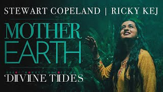 Mother Earth | Stewart Copeland | Ricky Kej | Divine Tides