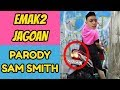 Download PARODY SAM SMITH - Too Good At Goodbyes (Emak-Emak JAGOAN) | Gerald Vincent MP3,3GP,MP4