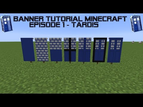 Minecraft Banner Tutorial - Tardis - Ep 1