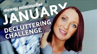 January Decluttering Challenge | Messy Minimalist