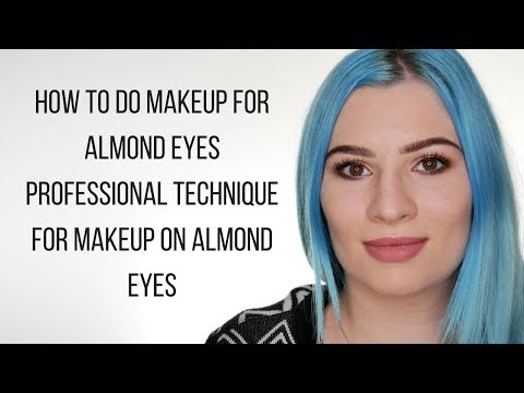 How to Do Makeup for Almond Eyes | Professional Technique for Makeup on Almond Eyes | Youtube 2017