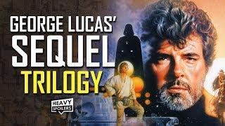 STAR WARS: George Lucas' Original Sequel Trilogy Plans Explained | Breakdown Of Episode 7, 8 & 9