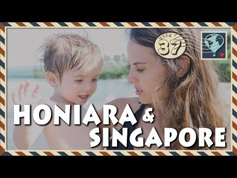 Honiara & Singapore 🇸🇬 WEEK 37. Central Market Honiara to Gardens By The Bay!!! A week of CONTRAST