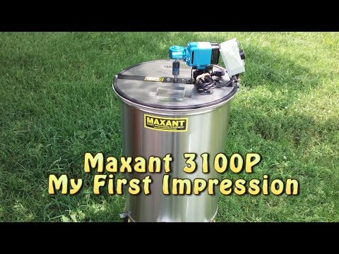 Maxant 3100P Honey Extractor.....My First Impression