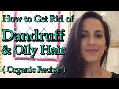 How To Get Rid Of Dandruff & Oily Hair with Organic Recipe