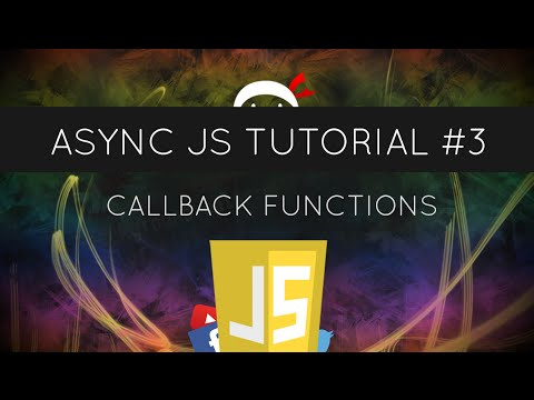 Asynchronous JavaScript #3 - Callback Functions