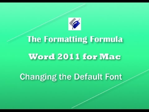 Word 2011 for Mac  Changing the Default Font