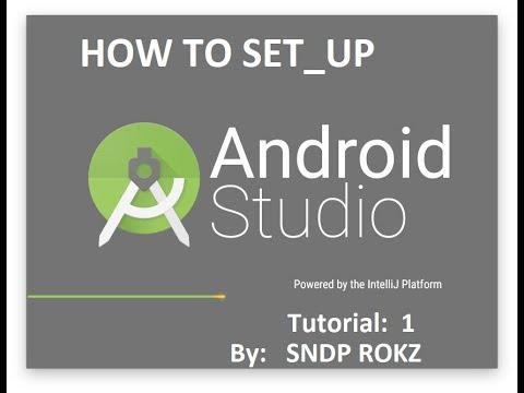 Android studio tutorial 1 by :SNDP ROKZ