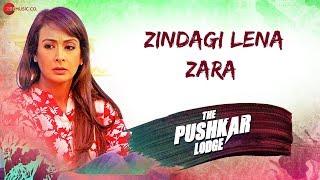 Zindagi Lena Zara | The Pushkar Lodge | Preeti J & Sachin C | Baljinder Singh & Veda Nerurkar