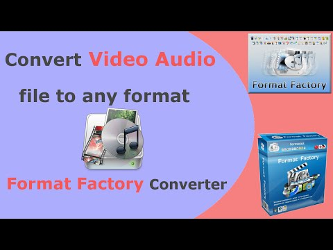 How to convert video audio file to any format - Format Factory Converter
