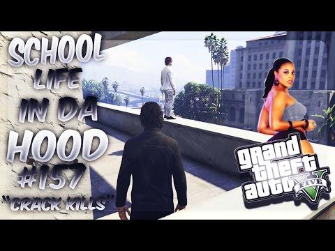 GTA5 School Life In Da Hood Ep. 157 - CRACK KILLS