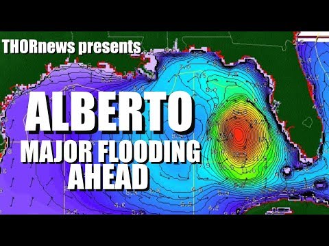 Catastrophic Flooding ahead from Alberto Tropical Storm or Hurricane