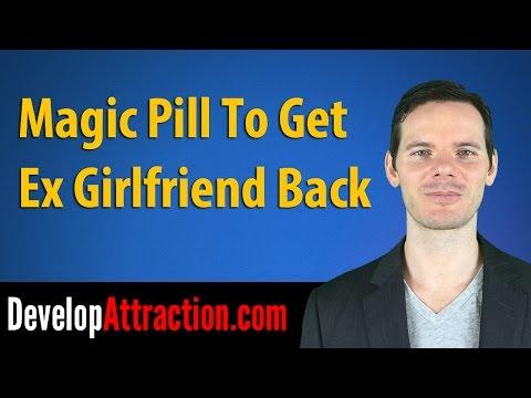 Magic Pill To Get Ex Girlfriend Back