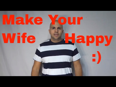 How To Make Your Wife Happy EASILY-Happy Wife Happy Life