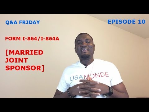 Q&A FRIDAY Ep 10 FORM I-864A I-864 (MARRIED JOINT SPONSOR)