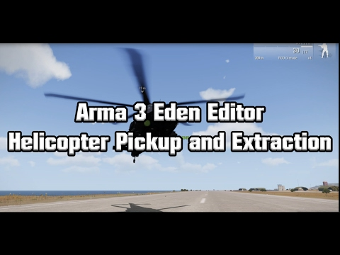 Arma 3 Eden Editor: Helicopter Pickup and Drop off