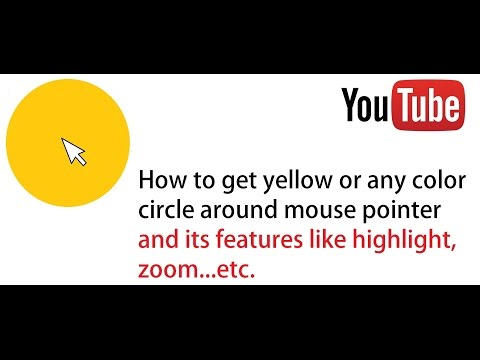 How to get yellow or any color around pointer mouse and its features like zoom highlight etc....