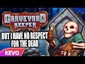 Graveyard Keeper But I Have No Respect For The Dead