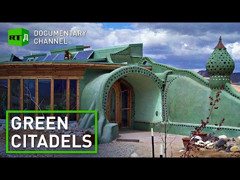 Green Citadels. Explore eco-friendly earthships with sustainability pioneers