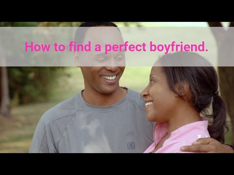 How to find a perfect boyfriend